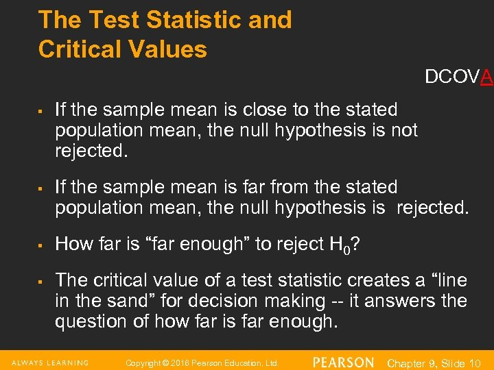 The Test Statistic and Critical Values DCOVA § § If the sample mean is