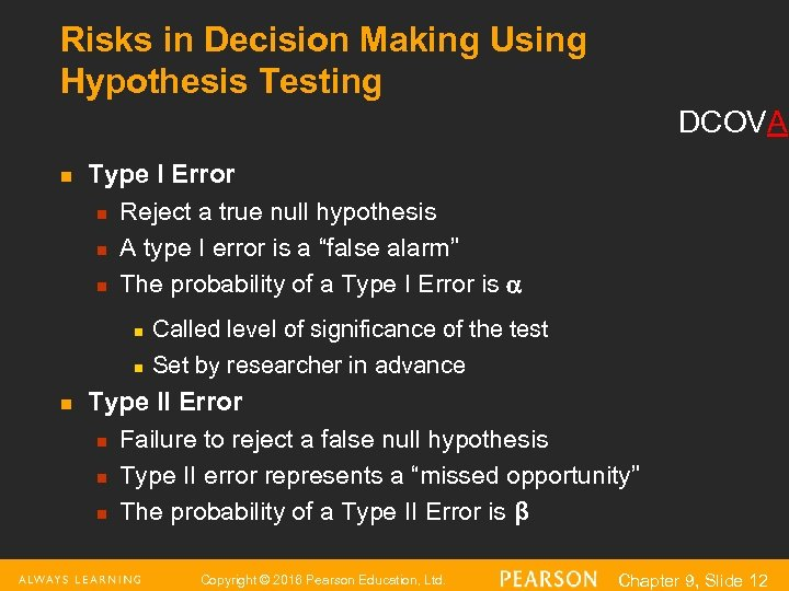 Risks in Decision Making Using Hypothesis Testing DCOVA n Type I Error n Reject