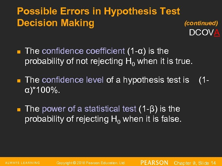 Possible Errors in Hypothesis Test Decision Making n n n (continued) DCOVA The confidence