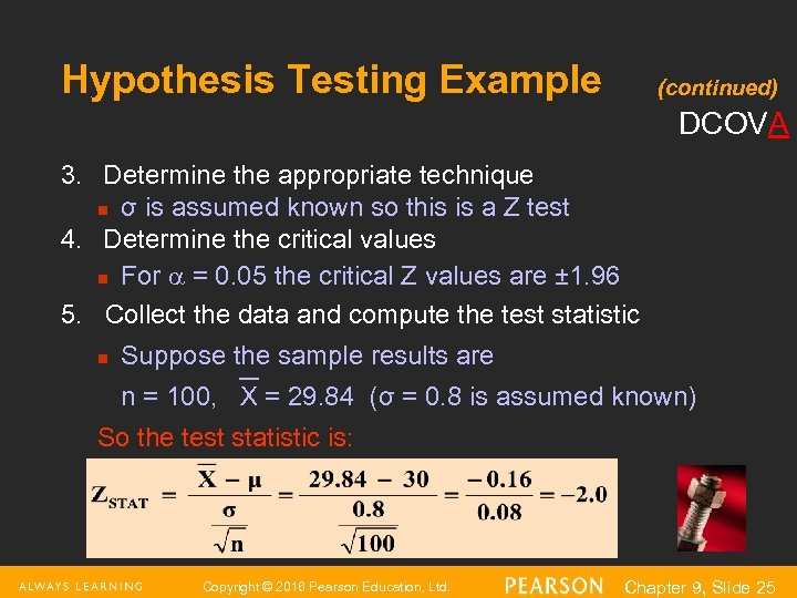 Hypothesis Testing Example (continued) DCOVA 3. Determine the appropriate technique n σ is assumed