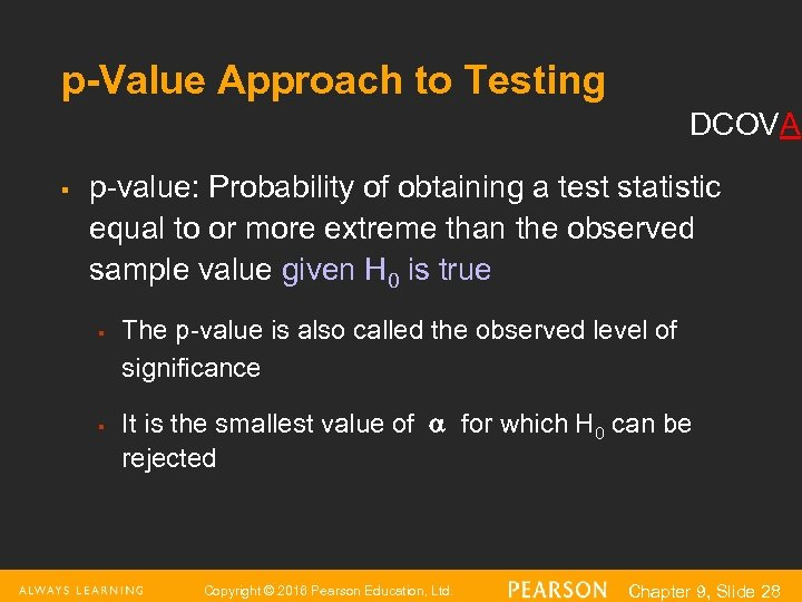 p-Value Approach to Testing DCOVA § p-value: Probability of obtaining a test statistic equal