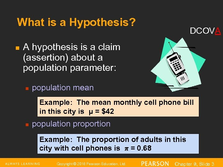 What is a Hypothesis? n DCOVA A hypothesis is a claim (assertion) about a