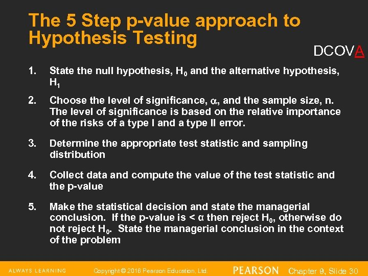 The 5 Step p-value approach to Hypothesis Testing DCOVA 1. State the null hypothesis,