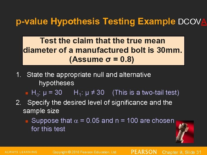 p-value Hypothesis Testing Example DCOVA Test the claim that the true mean diameter of