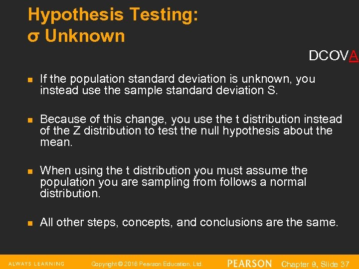 Hypothesis Testing: σ Unknown DCOVA n n If the population standard deviation is unknown,