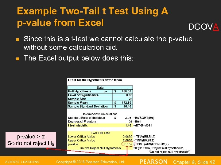 Example Two-Tail t Test Using A p-value from Excel n n DCOVA Since this
