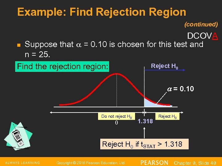 Example: Find Rejection Region (continued) DCOVA n Suppose that = 0. 10 is chosen