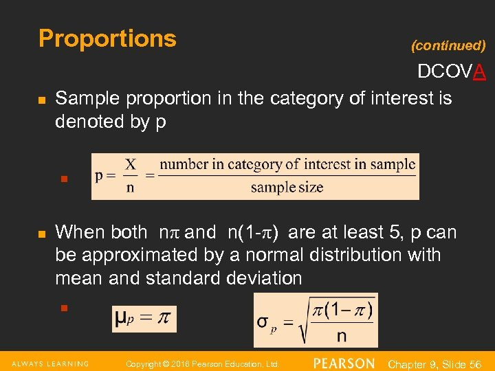 Proportions n (continued) DCOVA Sample proportion in the category of interest is denoted by