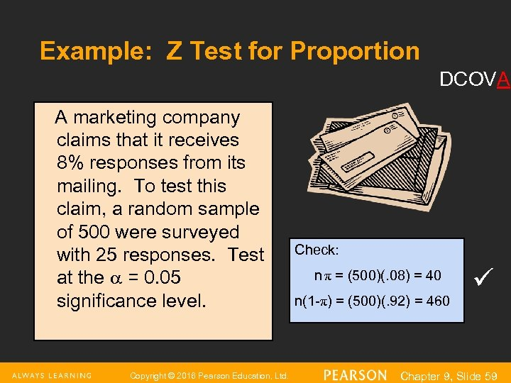 Example: Z Test for Proportion DCOVA A marketing company claims that it receives 8%