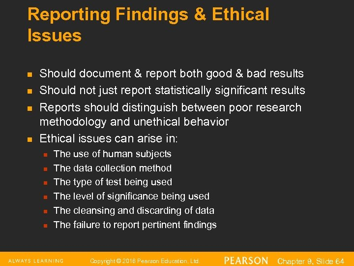 Reporting Findings & Ethical Issues n n Should document & report both good &