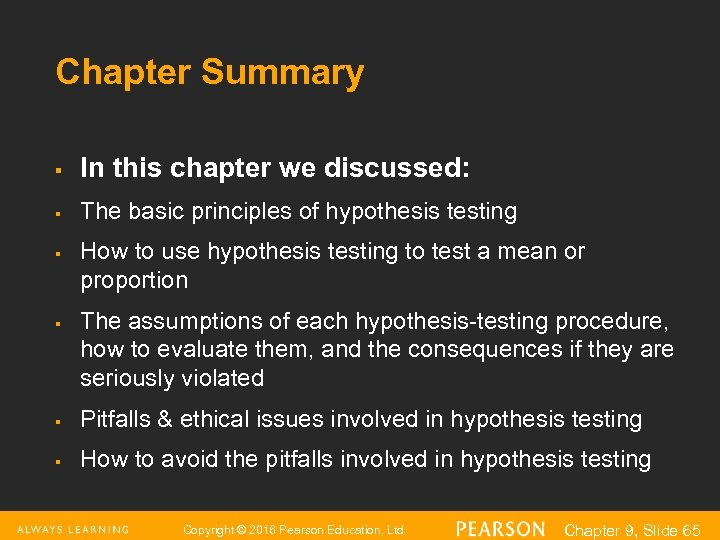 Chapter Summary § In this chapter we discussed: § The basic principles of hypothesis