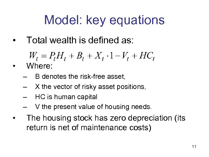 Model: key equations • Total wealth is defined as: • Where: – – •