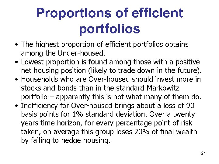 Proportions of efficient portfolios • The highest proportion of efficient portfolios obtains among the