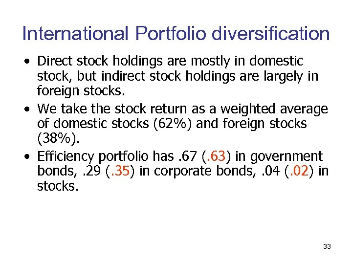 International Portfolio diversification • Direct stock holdings are mostly in domestic stock, but indirect