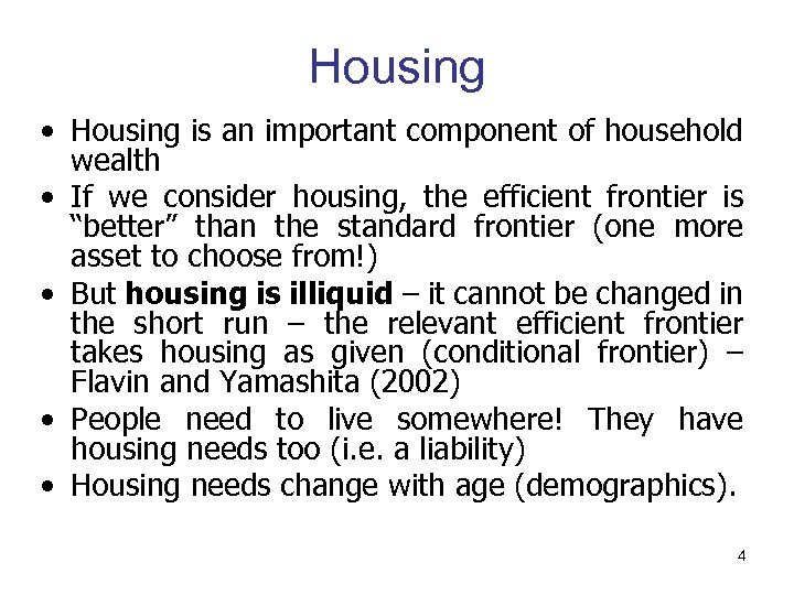 Housing • Housing is an important component of household wealth • If we consider