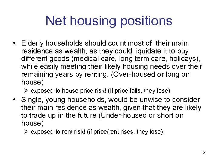 Net housing positions • Elderly households should count most of their main residence as