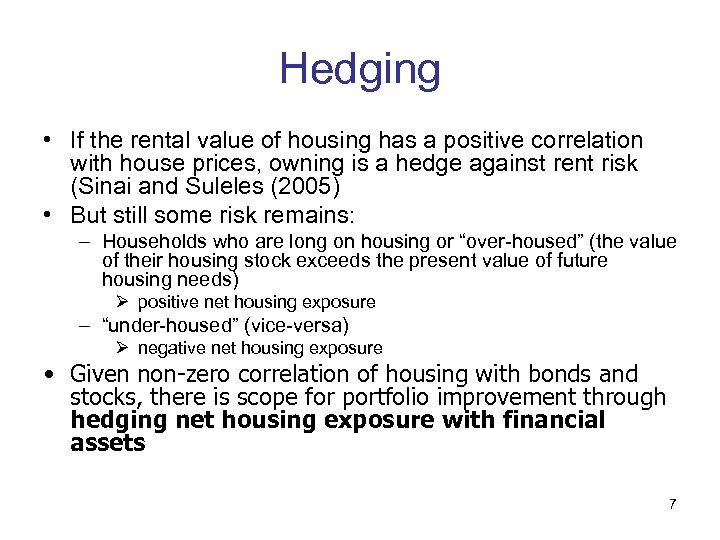 Hedging • If the rental value of housing has a positive correlation with house