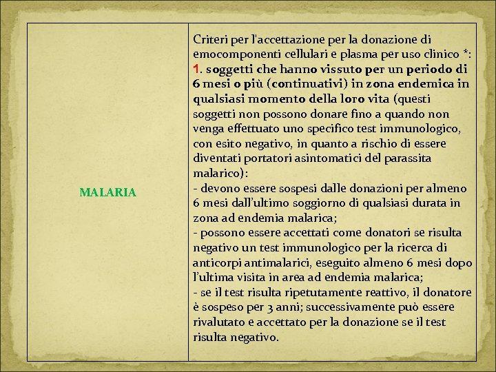 MALARIA Criteri per l'accettazione per la donazione di emocomponenti cellulari e plasma per uso