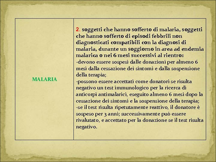 MALARIA 2. soggetti che hanno sofferto di malaria, soggetti che hanno sofferto di episodi