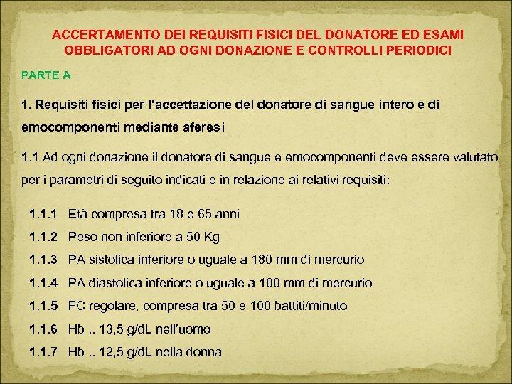 ACCERTAMENTO DEI REQUISITI FISICI DEL DONATORE ED ESAMI OBBLIGATORI AD OGNI DONAZIONE E CONTROLLI