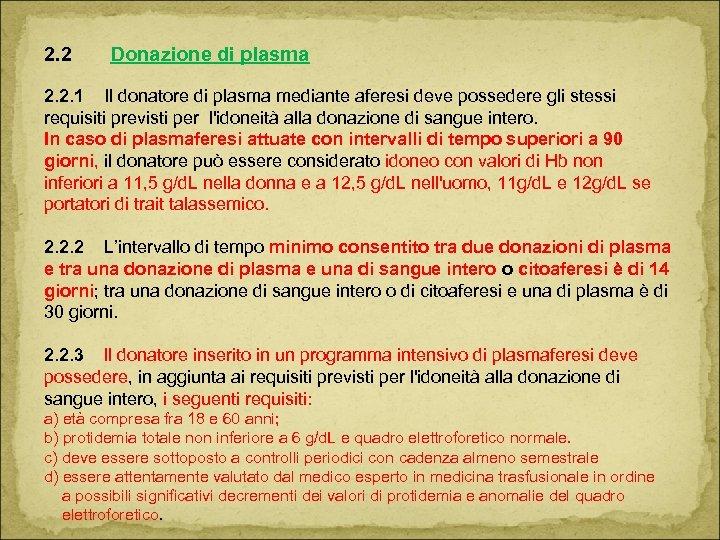 2. 2 Donazione di plasma 2. 2. 1 Il donatore di plasma mediante aferesi
