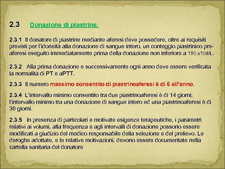 2. 3 Donazione di piastrine. 2. 3. 1 Il donatore di piastrine mediante aferesi