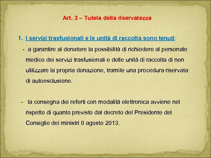 Art. 3 – Tutela della riservatezza 1. I servizi trasfusionali e le unità di