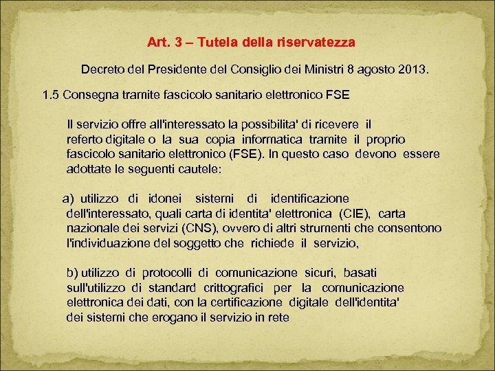 Art. 3 – Tutela della riservatezza Decreto del Presidente del Consiglio dei Ministri 8