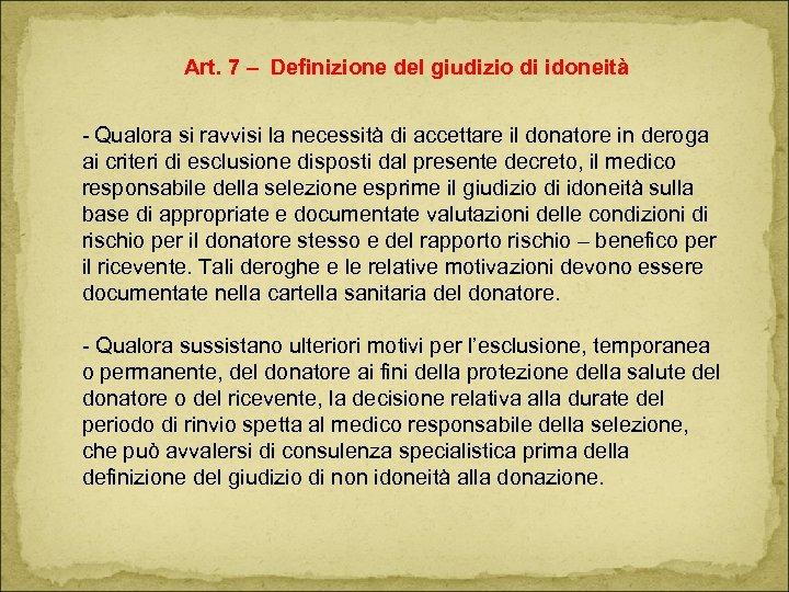 Art. 7 – Definizione del giudizio di idoneità - Qualora si ravvisi la necessità