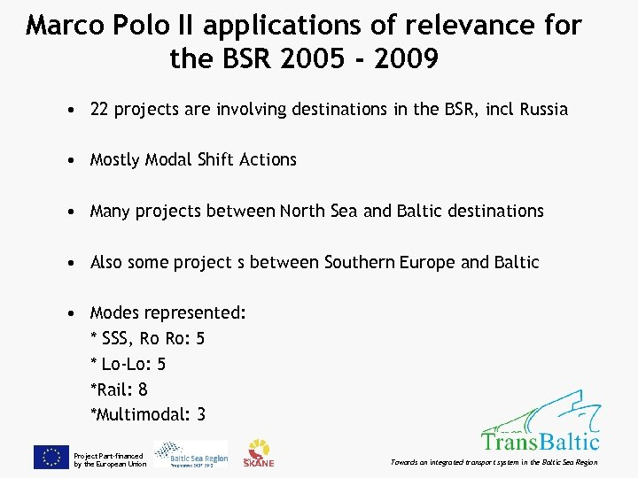 Marco Polo II applications of relevance for the BSR 2005 - 2009 • 22