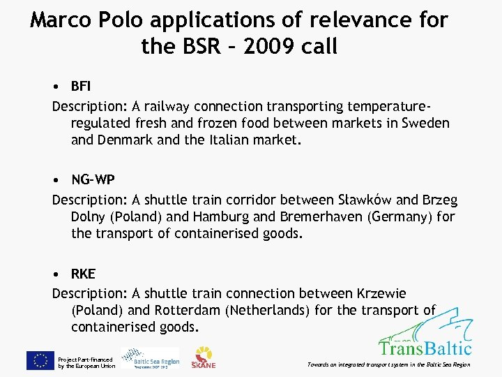 Marco Polo applications of relevance for the BSR – 2009 call • BFI Description: