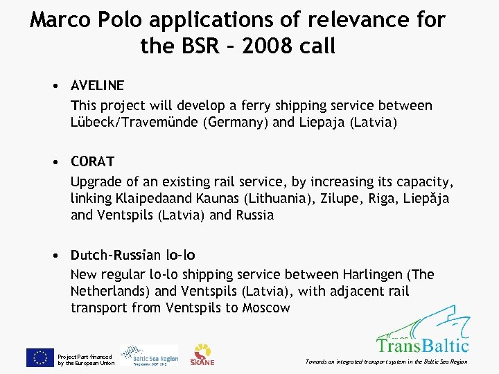 Marco Polo applications of relevance for the BSR – 2008 call • AVELINE This