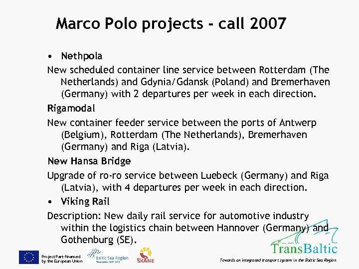 Marco Polo projects - call 2007 • Nethpola New scheduled container line service between