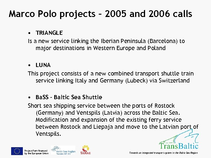 Marco Polo projects – 2005 and 2006 calls • TRIANGLE Is a new service