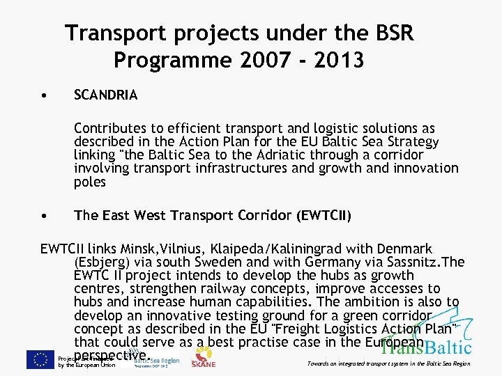 Transport projects under the BSR Programme 2007 - 2013 • SCANDRIA Contributes to efficient