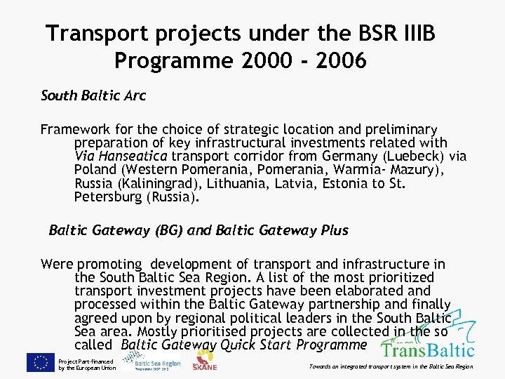 Transport projects under the BSR IIIB Programme 2000 - 2006 South Baltic Arc Framework