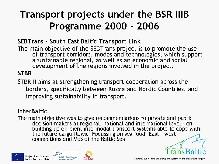 Transport projects under the BSR IIIB Programme 2000 - 2006 SEBTrans - South East
