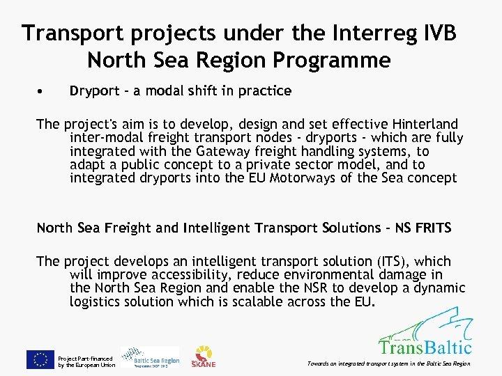 Transport projects under the Interreg IVB North Sea Region Programme • Dryport - a