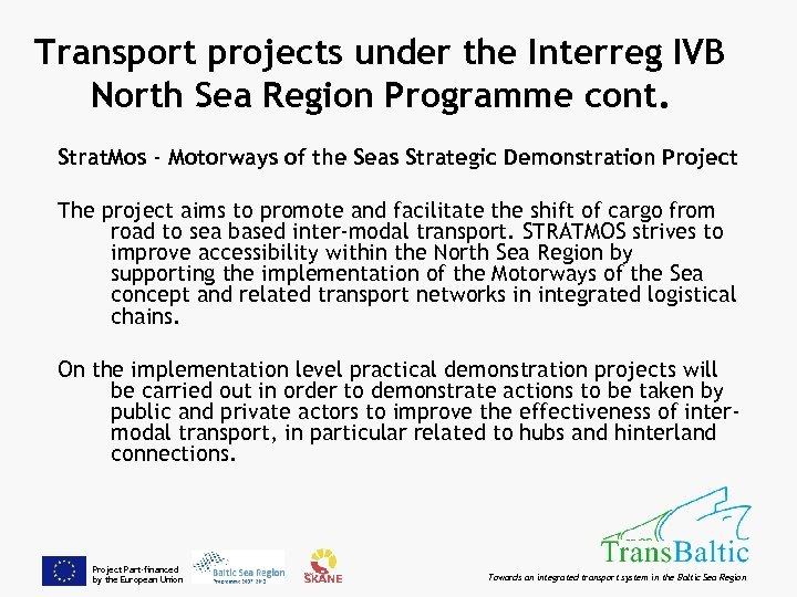 Transport projects under the Interreg IVB North Sea Region Programme cont. Strat. Mos -