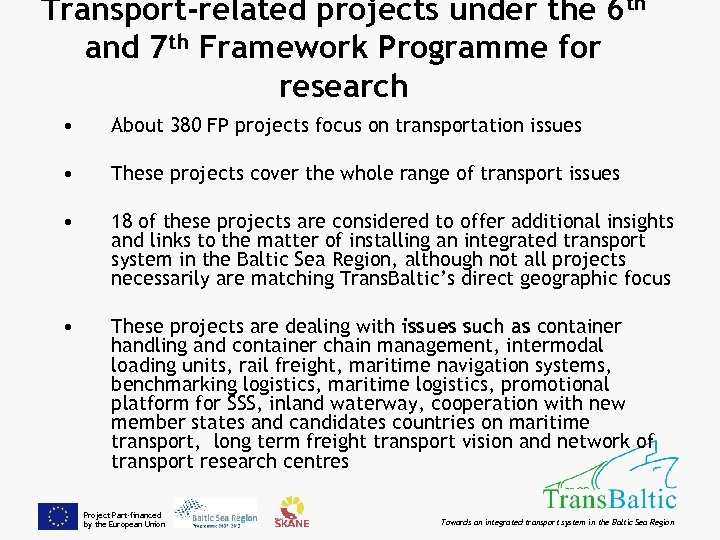 Transport-related projects under the 6 th and 7 th Framework Programme for research •