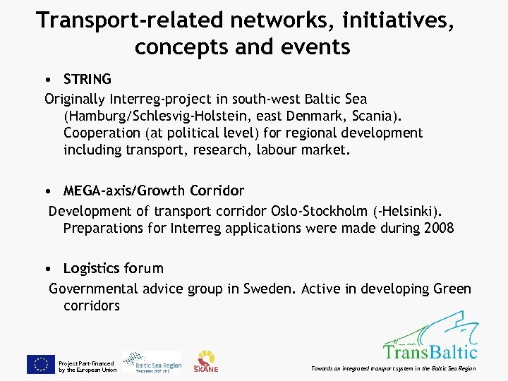 Transport-related networks, initiatives, concepts and events • STRING Originally Interreg-project in south-west Baltic Sea