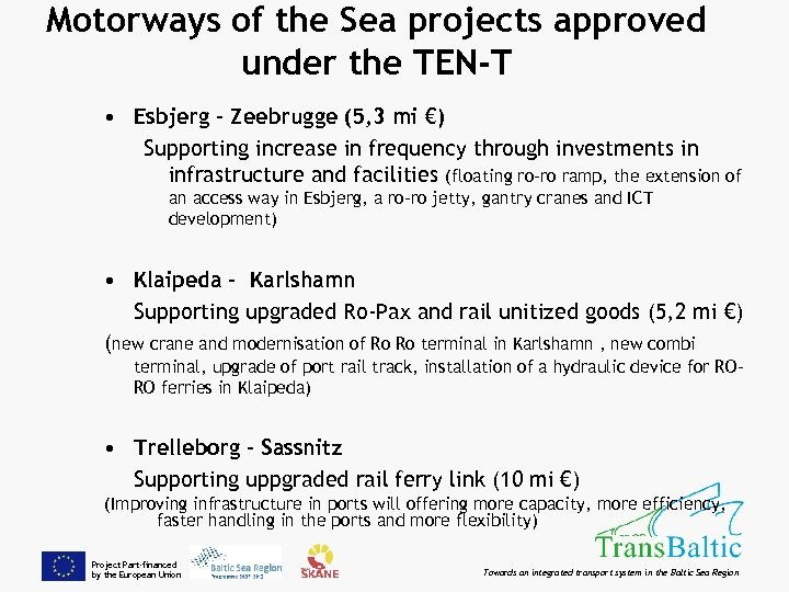 Motorways of the Sea projects approved under the TEN-T • Esbjerg – Zeebrugge (5,