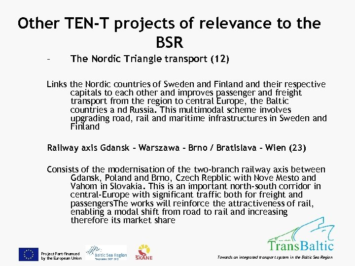 Other TEN-T projects of relevance to the BSR – The Nordic Triangle transport (12)