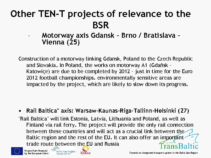Other TEN-T projects of relevance to the BSR – Motorway axis Gdansk – Brno