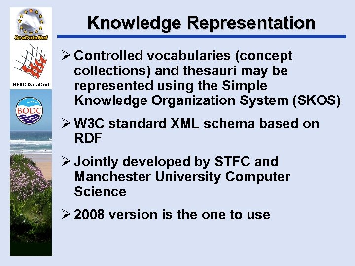 Knowledge Representation NERC Data. Grid Ø Controlled vocabularies (concept collections) and thesauri may be