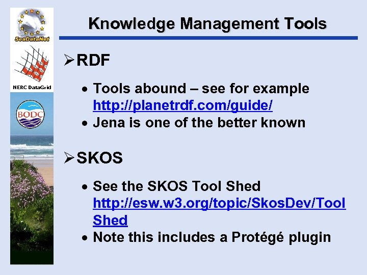 Knowledge Management Tools Ø RDF NERC Data. Grid · Tools abound – see for