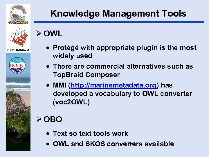 Knowledge Management Tools Ø OWL NERC Data. Grid · Protégé with appropriate plugin is