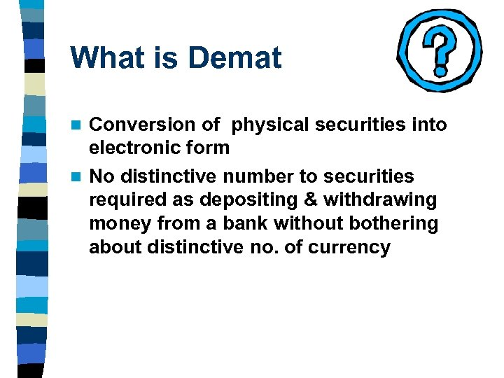 What is Demat Conversion of physical securities into electronic form n No distinctive number