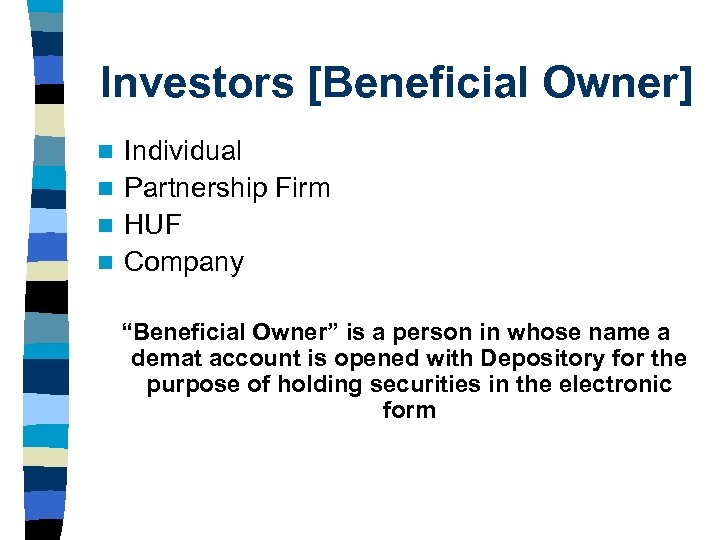 """Investors [Beneficial Owner] Individual n Partnership Firm n HUF n Company n """"Beneficial Owner"""""""