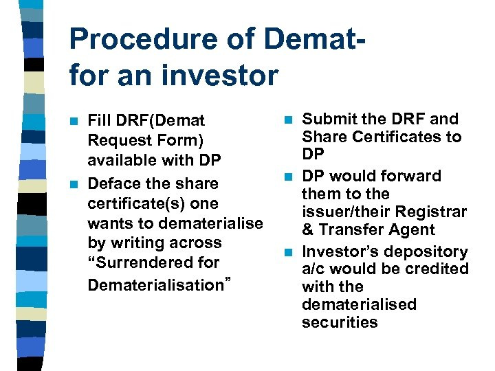 Procedure of Dematfor an investor Fill DRF(Demat Request Form) available with DP n Deface